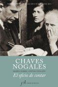 CHAVES NOGALES: EL OFICIO DE CONTAR (PREMIO ANTONIO DOMINGUEZ ORT IZ DE BIOGRAFIAS 2011) de CINTAS GUILLEN, MARIA ISABEL