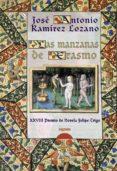 LAS MANZANAS DE ERASMO (XXVIII PREMIO DE NOVELA FELIPE TRIGO) di RAMIREZ LOZANO, JOSE ANTONIO