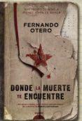 DONDE LA MUERTE TE ENCUENTRE ( XVII PREMIO ATENEO JOVEN DE SEVILL A) di OTERO SABORIDO, FERNANDO