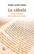 LA CABALA: LA PSICOLOGIA DEL MISTICISMO JUDIO di SABAN CUÑO, MARIO JAVIER