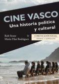 CINE VASCO. UNA HISTORIA POLITICA Y CULTURAL di STONE, ROBERT B.
