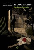 EL LADO OSCURO (SAGA DETECTIVE SONIA RUIZ 2) de MARTIN, ANDREU