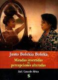 MIRADAS INVERTIDAS VS PERCEPCIONES ALTERADAS di BOLEKIA BOLEKA, JUSTO