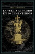 La Vuelta Al Mundo En 80 Cementerios (ebook)