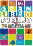 MI GRAN LIBRO DE DIBUJOS CON PLANTILLAS di VV.AA