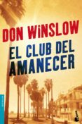 EL CLUB DEL AMANECER de WINSLOW, DON