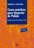 CASOS PRACTICOS PARA INSPECTOR DE POLICIA di RIUS DIEGO, FRANCISCO J.