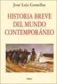 HISTORIA BREVE DEL MUNDO CONTEMPORANEO de COMELLAS GARCIA LLERA, JOSE LUIS
