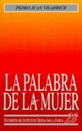 LA PALABRA DE LA MUJER di VILADRICH, PEDRO-JUAN
