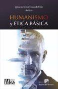HUMANISMO Y ÉTICA BÁSICA di SEPULVEDA DEL RIO, IGNACIO