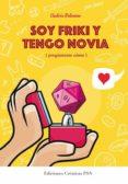 SOY FRIKI Y TENGO NOVIA (PREGUNTEME COMO) di PALOMINO ROBLES, ANDRES