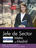 JEFE DE SECTOR METRO DE MADRID PRUEBA DE PERSONALIDAD Y APTITUDINAL / INTELIGENCIA GENERAL di VV.AA.