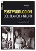 POSTPRODUCCION DEL BLANCO Y NEGRO di MACLEOD, STEVE