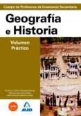 GEOGRAFIA-HISTORIA, VOLUMEN PRACTICO: PREPARACION PROFESORES DE E DUCACION SECUNDARIA di GARCIA RUIZ, ANTONIO LUIS  JIMENEZ LOPEZ, JOSE ANTONIO  QUESADA GARCIA, ANTONIO LORENZO