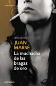 LA MUCHACHA DE LAS BRAGAS DE ORO (PREMIO PLANETA 1978) de MARSE, JUAN