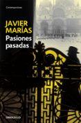 PASIONES PASADAS de MARIAS, JAVIER
