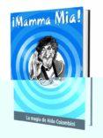 MAMMA MIA: LA MAGIA DE ALDO COLOMBINI di COLOMBINI, ALDO