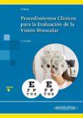 PROCEDIMIENTOS CLÍNICOS PARA LA EVALUACIÓN DE LA VISIÓN BINOCULAR (2ª ED.) di ANTONA PEÑALBA, BEATRIZ