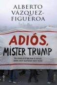 9788491641476 - Vázquez-figueroa Alberto: Adiós Mister Trump (ebook) - Libro