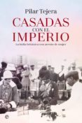 CASADAS CON EL IMPERIO di TEJERA, PILAR