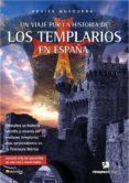 UN VIAJE POR LA HISTORIA DE LOS TEMPLARIOS EN ESPAÑA di MUSQUERA, XAVIER