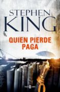 QUIEN PIERDE PAGA di KING, STEPHEN