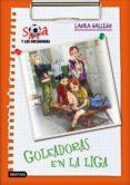 SARA Y LOS GOLEADORES 3: GOLEADORAS EN LA LIGA de GALLEGO, LAURA