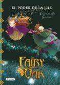 9788408131977 - Gnone Elisabetta: Fairy Oak 3: El Poder De La Luz - Libro
