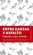 ENTRE ZARZAS Y ASFALTO de LOPEZ ANDRADA, ALEJANDRO