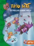 TRIO BETA 6: ESTRELLAS SOBRE HIELO di VV.AA