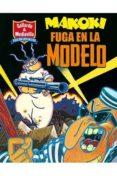 MAKOKI: FUGA EN LA MODELO di GALLARDO, MIGUEL  MEDIAVILLA, JUAN