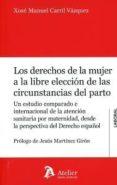 LOS DERECHOS DE LA MUJER LIBRE ELECCIÓN DE LAS CIRCUNSTANCIAS DEL PARTO di CARRIL VAZQUEZ, XOSE MANUEL