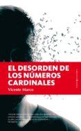 EL DESORDEN DE LOS NUMEROS CARDINALES de MARCO, VICENTE