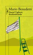 DANIEL VIGLIETTI, DESALAMBRADO (INCLUYE CD) de BENEDETTI, MARIO