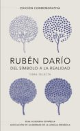 RUBEN DARIO, DEL SIMBOLO A LA REALIDAD di DARIO, RUBEN