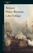 CABO TRAFALGAR di PEREZ-REVERTE, ARTURO