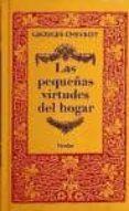 LAS PEQUEÑAS VIRTUDES DEL HOGAR (2ª ED.) di CHEVROT, GEORGES