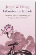 FILOSOFOS DE LA NADA (2ª ED.): UN ENSAYO SOBRE LA ESCUELA DE KYOTO di HEISIG, JAMES W.