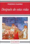 DESPUES DE ESTA VIDA (6ª ED.) di SUAREZ, FEDERICO