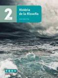 9788441230477 - Vv.aa.: Història De La Filosofia 2º Batxillerat Ed 2017 - Libro