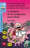 9 EL CAPITAN CALZONCILLOS Y LA VENGANZA DE LOS REPUGNANTES MOCO- RROBOTS de PILKEY, DAV