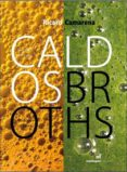 CALDOS = BROTHS (ED. BILINGÜE ESPAÑOL - INGLES) di CAMARENA, RICARD