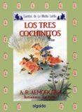LOS TRES COCHINITOS (7ª ED.) di RODRIGUEZ ALMODOVAR, ANTONIO