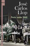 PARIS: SUITE 1940 de LLOP, JOSE CARLOS