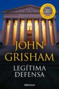 LEGITIMA DEFENSA de GRISHAM, JOHN
