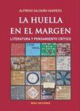 LA HUELLA EN EL MARGEN di SALDAÑA SAGREDO, ALFREDO