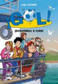 ¡GOL! 28: ¡BIENVENIDOS A ITALIA! di GARLANDO, LUIGI