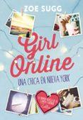 GIRL ONLINE: UNA CHICA EN NUEVA YORK di SUGG, ZOE