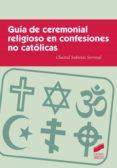 Guia De Ceremonial Religioso En Confesiones No Catolicas - Sintesis
