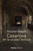 CASANOVA EN LA CIUDAD LEVITICA de MAGRO, BALTASAR